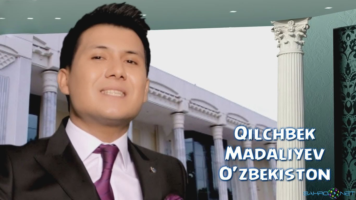 Qilchbek Madaliyev - O'zbekiston Узбек клип 2016