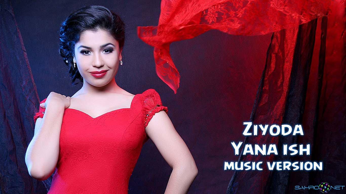 Ziyoda - Yana ish 2016 узб янгилари