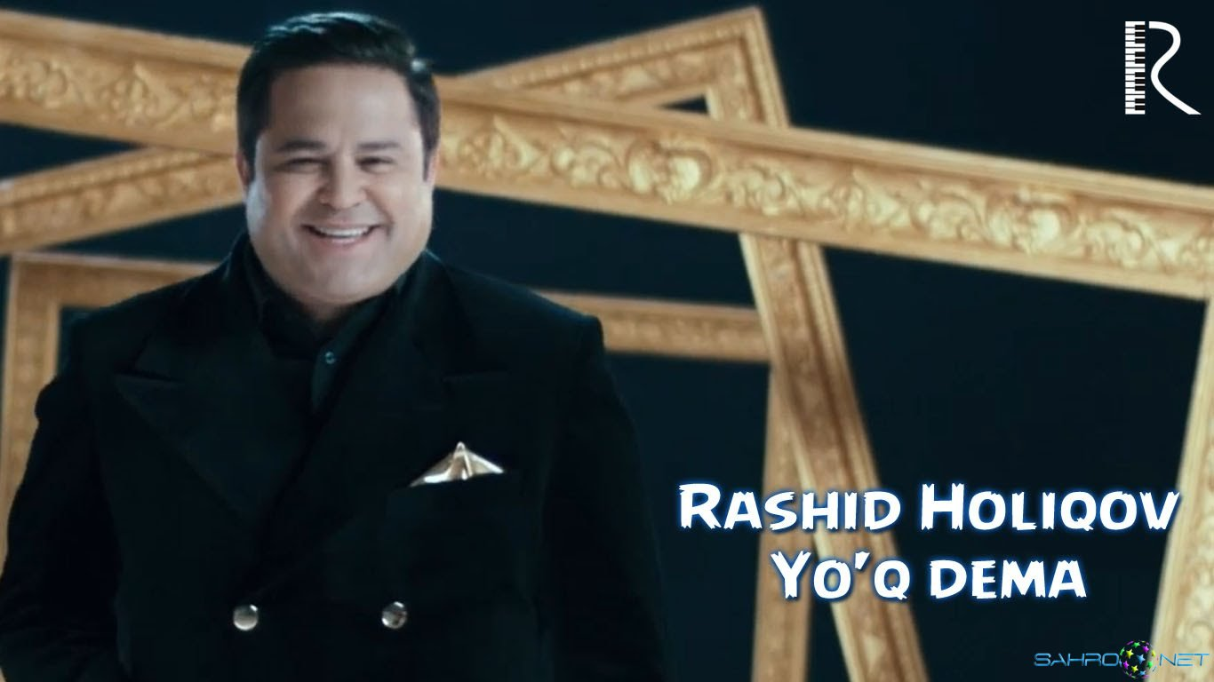 Rashid Holiqov - Yo'q dema 2016 узбек клип