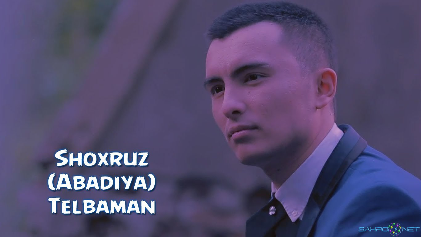 Shoxruz (Abadiya) - Telbaman клип 2016 скачать узбек