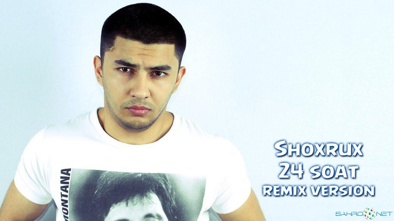Shoxrux 2016 - 24 soat (remix version)