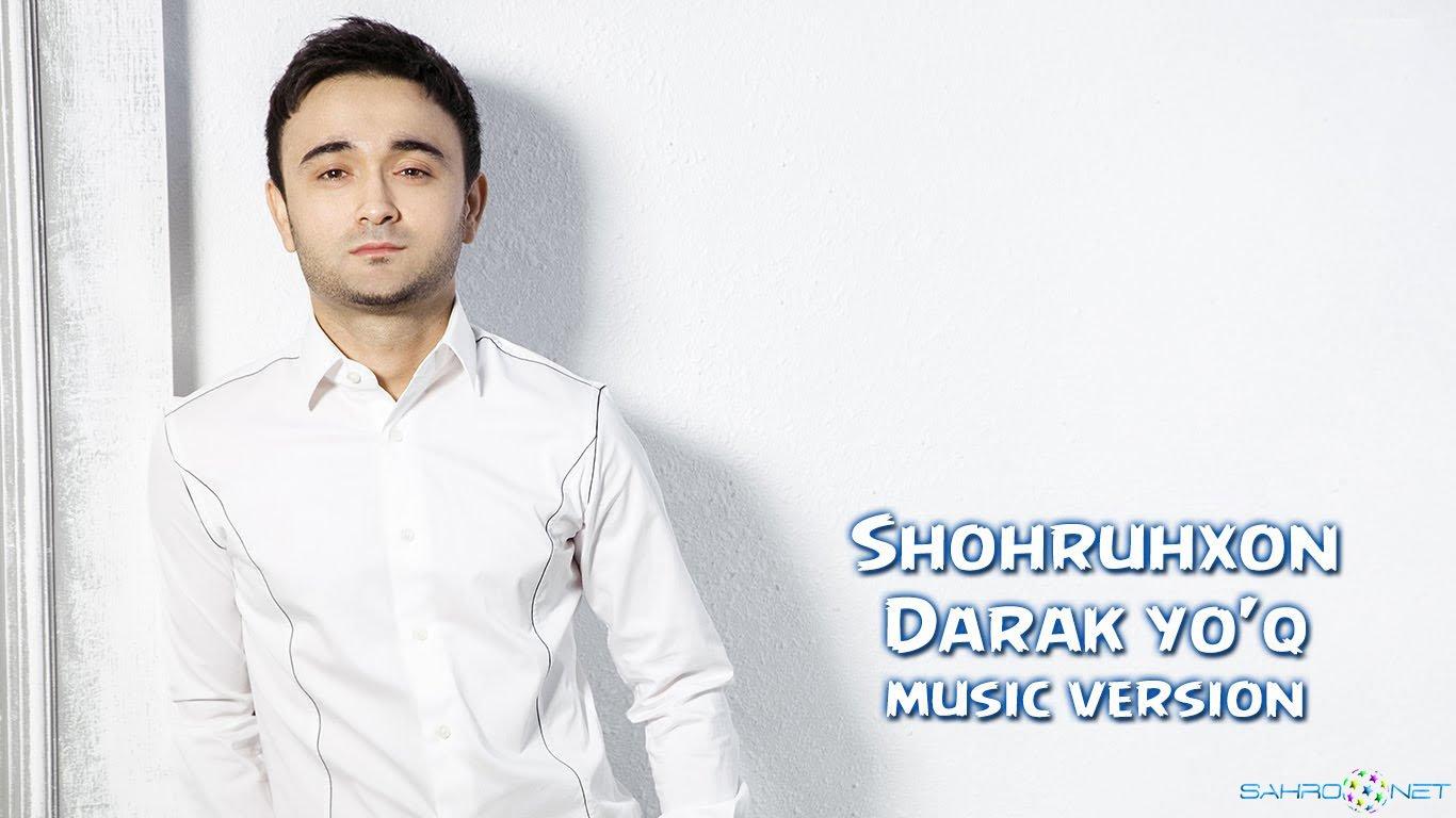 Shohruhxon 2016 - Darak yo'q (new music)