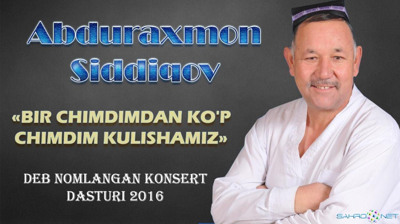 """Abduraxmon Siddiqov - """"Bir chimdimdan ko'p chimdim kulishamiz"""" 2016"""