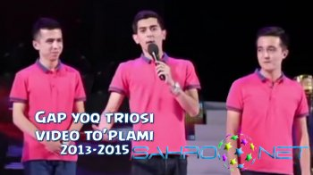Gap yoq triosi - Video to'plami