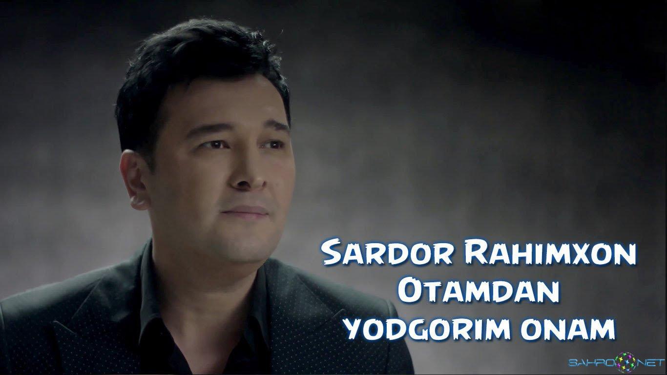 Sardor Rahimxon - Otamdan yodgorim onam Yangi O`zbek Klip 2016