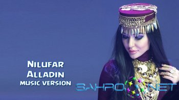 Nilufar - Alladin (new music)