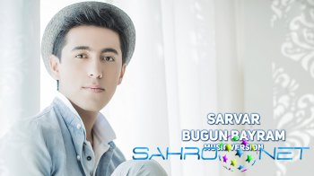 Sarvar - Bugun bayram (new music)
