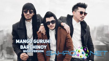 Mango guruhi - Barchinoy (new music)