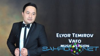 Elyor Temirov - Vafo (new music)