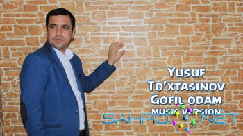 Yusuf To'xtasinov - Gofil odam (new music)
