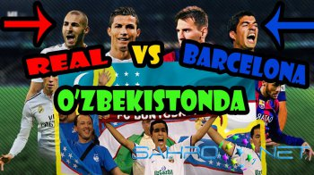Zuhroxonning ro'moli - Real Madrid vs Barcelona