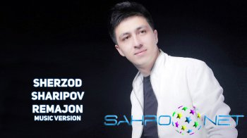 Sherzod Sharipov - Remajon (new music)