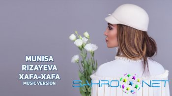 Munisa Rizayeva - Xafa-Xafa (new music)
